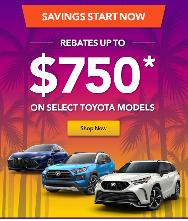 Up to $750 on Select Toyotas